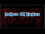 ashes of  fades=as your voce.