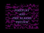 foreplay and fire alarms preview
