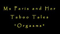 """Ms Paris and Her Taboo Tales """"Orgasms"""""""