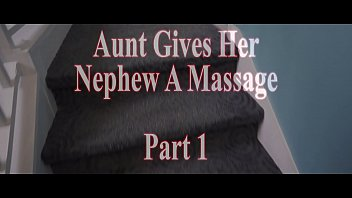 Aunt Gives Her Nephew A Massage Part 1