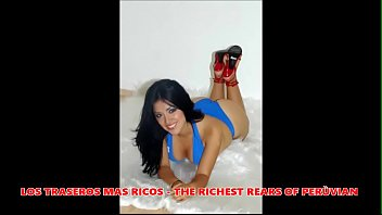 The richest butts of peru