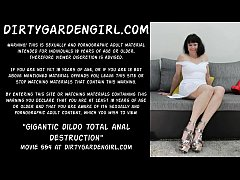 Gigantic dildo total anal destruction Dirtygardengirl