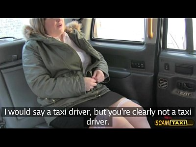 Chubby babe accepts a lot of cash to have sex in the cab