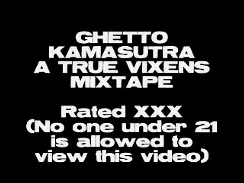 GHETTO KAMASUTRA (A True Vixens Visual Mixtape)