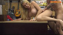 Busty blonde babe drilled by pawn keeper at the pawnshop