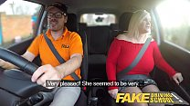 Fake Driving School Busty mature MILF sucks and fucks lucky instructor Preview