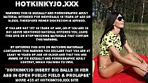 Hotkinkyjo insert big balls in her ass in open public field and prolapse