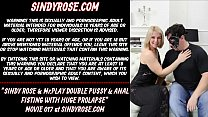 Sindy Rose & MrPlay double pussy and anal fisting with huge prolapse