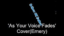 Ashes Of  Fades=As Your Voce Fades Cover(Emery)