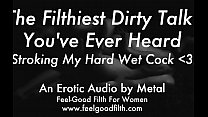 Stroking My Big Cum-Covered Cock & Talking Dirty (feelgoodfilth.com - Erotic Audio for Women)