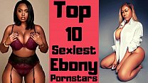 Top 10 Sexiest Ebony Pornstars || Top 10 Ebony ...'s Thumb