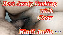 Desi Aunty Fucking with Clear Hindi Audio