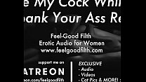 Pussy Licking & Rough Sex w/ Spanking (www.feelgoodfilth.com - Erotic Audio for Women) thumbnail