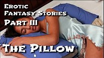 Erotic Fantasy Stories 3: The Pillow