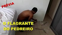 O FLAGRANTE DO PEDREIRO - PREVIA