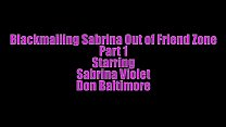 Blackmailing Sabrina Out Friend Zone Series - 9Club.Top