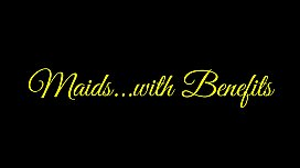 Maids with Benefits