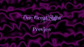 One Great Night Preview