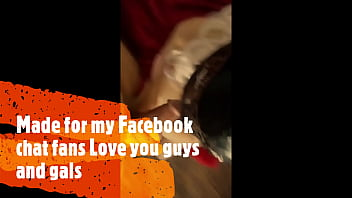 Blow Job Video For my Facebook Chat Fans