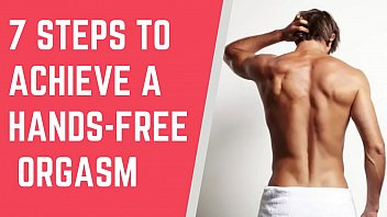 7 steps to Achieve a Hands free Orgasm || Male hands free orgasm