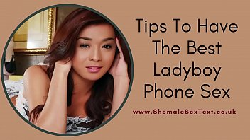 Tips To Have The Best Ladyboy Phone Sex