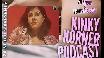 Zo Podcast X Presents The Kinky Korner Podcast w/ Veronica Bow and Guest Miss Cameron Cabrel Episode 2 pt 1