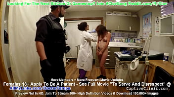 """$CLOV Donna Leigh Arrested, Strip Searched, Interrogated By Doctor Tampa & Nurse Lilith Rose In """"To Serve & Disrespect"""" At CaptiveClinic.com"""