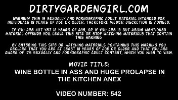 Wine bottle in ass and huge prolapse in the kitchen anex Dirtygardengirl