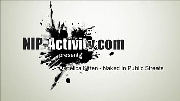 Angelica Kitten - Naked In Public Streets - 69VClub.Com