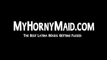 Cute latina housekeeper services raging dick for extra cash