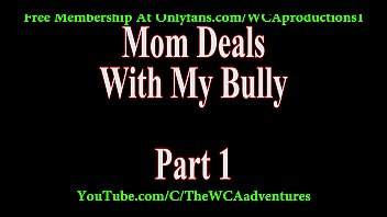 Mom Deals With My Bully Part 1