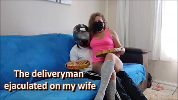 The deliveryman ejaculated on my wife