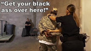 You really pissed him off - Black patrol - fake soldier gets used as a black fuck toy by white cops