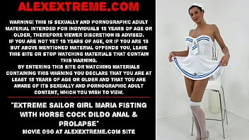 Extreme sailor girl Maria Fisting with horse cock dildo anal & prolapse