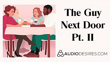 The Guy Next Door Pt. II - Erotic Audio Story for Women, Sexy ASMR Erotic Audio by Audiodesires.com