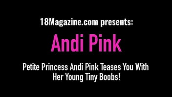 Petite Princess Andi Pink Teases You With Her Young Tiny Boobs!