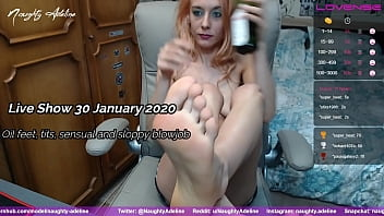 Oily feet, tits, sensual and sloppy blowjob – RECORDED LIVE SHOW from 30 January 2020 by Naughty Adeline
