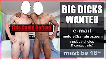 Watch free gay video 15 minutes Big dicks wanted - bigdaddy.com is hiring male pornstars. cum work for us get paid