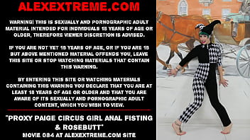 Proxy Paige circus girl anal fisting & rosebutt 59 sec