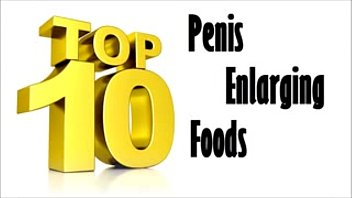 Top 10 Foods that Enlarge your Penis low thumbnail