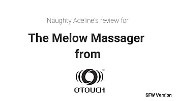 SPECIAL SEX TOY REVIEW for the Melow Massager from OTOUCH by Naughty Adeline (SFW)