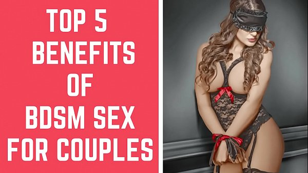 Top 5 Benefits Of BDSM Sex For Couples || Benefits Of BDSM Sex || BDSM For Couples Thumb