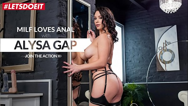 LETSDOEIT - Delicious Russian MILF Alysa Gap Ge...