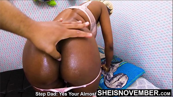 Use The Oil And Just Push It In My BootyHole Daddy, Mom Won't Know. Ebony Nerd Msnovember Horny Booty Hole Needs Playtime With StepFather Fingers & Paddling On Sheisnovember