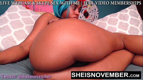 BIGBUTT SLUT MSNOVEMBER FUCKING HERSELF HARD ON EBONYWEBCAM WHILE YOU WATCH HER PUSSY HD