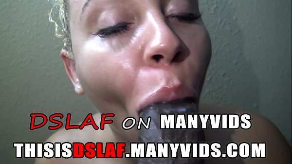 DSLAF On Manyvids Sloppy Head Compilation