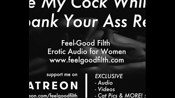 Pussy Licking & Rough Sex w/ Spanking (www.feelgoodfilth.com - Erotic Audio for Women) Thumb