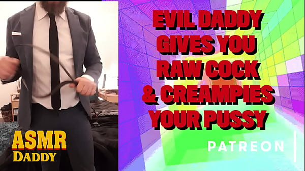 Evil Daddy Pounds You With His Raw Cock And Leaves Your Pussy Gushing (ASMR Audio for Women) Thumb