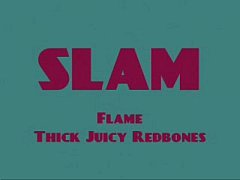 Flame -Thick juicy redbone...