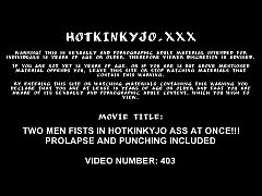 HD Two men fists in Hotkinkyjo ass at once. Prolapse and punching included
